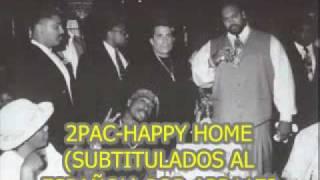 2PAC-Happy Home(Subtitulado Al Español)