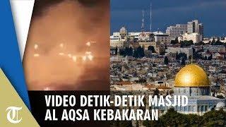Video Detik-detik Masjid Al Aqsa Yerusalem Terbakar