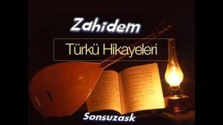 Zahidem Türküsü Ve Hikayesi