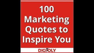 100 Marketing Quotes To Inspire You | Digitoly