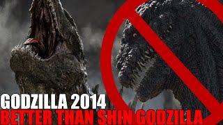 WHY GODZILLA 2014 IS BETTER THAN SHIN GODZILLA!