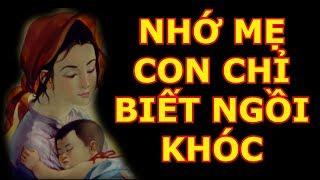 Nghe Xong Nhớ Mẹ Chỉ Biết Ngồi Khóc ! Kinh Vu Lan Bồn ( Báo Hiếu Công ơn CHA MẸ )