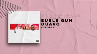 Quavo   Bubble Gum (Official Lyrics)