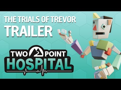 Two Point Hospital - The Trials of Trevor Trailer - Pre-order now! (ESRB) thumbnail