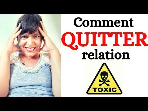 Comment quitter une relation TOXIQUE ?