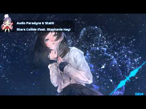 Nightcore - Stars Collide [Audio Paradyne & Stahl! - feat. Stephanie Kay]
