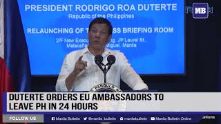 Duterte orders EU ambassadors to leave PH in 24 hours