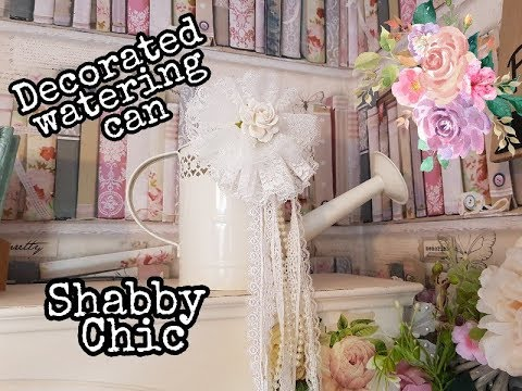 DIY Easy Shabby Chic Watering Can Decoration | Lace Rosette – Thank you to Karen & Amy