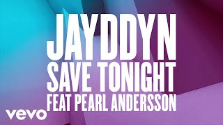 JAYDDYN - Save Tonight (Crazy Cousins Remix) ft. Pearl Andersson
