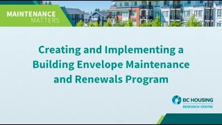 Maintenance Matters 11 – Creating/Implementing a Building Envelope Maintenance and Renewal Program