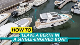 How to leave a berth safely in a single-engined boat | Motor Boat & Yachting