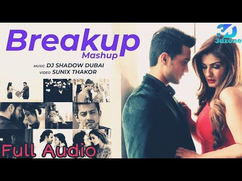Download Audio | The Breakup Mashup Song 2019 || #3dzone Mp4 HD Video and MP3