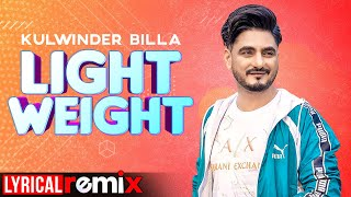 Light Weight (Remix Lyrical) | Kulwinder Billa | DJ Saini | Latest Punjabi Song 2020 | Speed Records