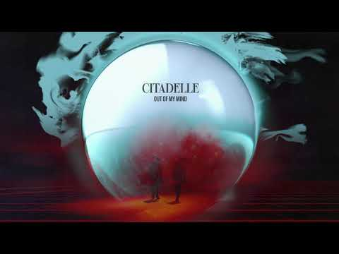 Citadelle - Out Of My Mind