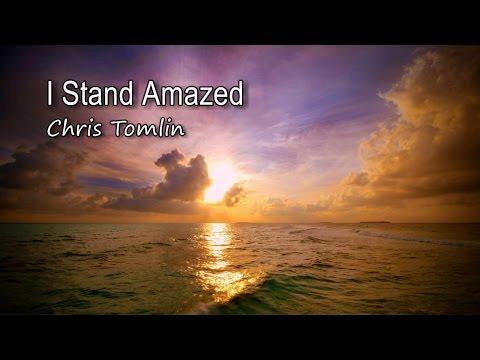I Stand Amazed - How Marvelous, How Wonderful