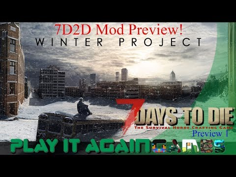7D2D A17 - Winter Project Preview: E1