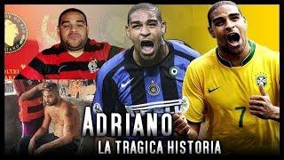 El peor fracaso del Fútbol: ADRIANO y la llamada que arruino su vida