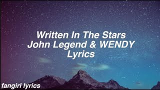 Written In The Stars || John Legend & WENDY Lyrics