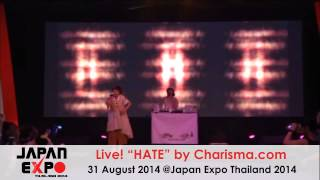 "Charisma.com ""HATE"" @Japan Expo Thailand 2014"