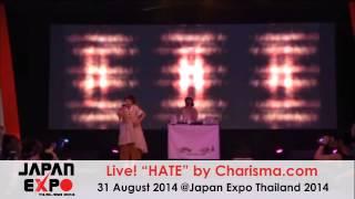 "Charisma.com ""HATE"" @Japan Expo Thailand 2014"
