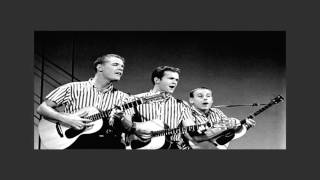 The Kingston Trio ~ The First Time (Ever I Saw Your Face) - (Stereo)
