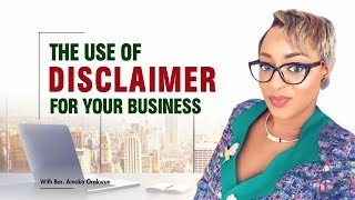 THE USE OF LEGAL DISCLAIMER FOR YOUR BUSINESS