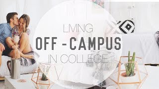 LIVING OFF-CAMPUS IN COLLEGE | Pros + Cons!
