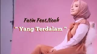 FATIN Ft.NOAH - YANG TERDALAM HD Audio (Status WA 2018) Viral !