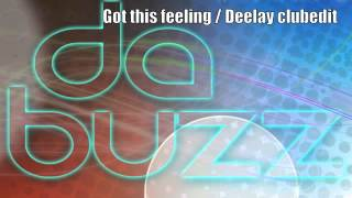Da Buzz - Got This Feeling (Deelay Club Edit)