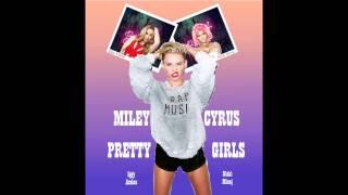 Miley Cyrus Feat. Iggy Azalea & Nicki Minaj - Pretty Girls (Fun)