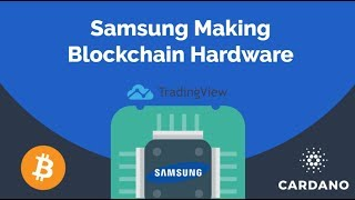 Samsung making blockchain hardware