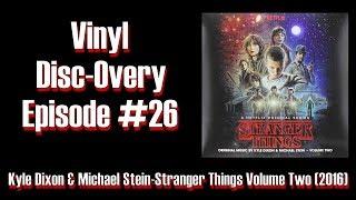 Vinyl Disc-Overy Episode #26, Stranger Things Volume 2 - Kyle Dixon & Michael Stein