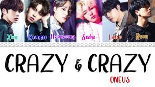 ONEUS (원어스) - ㅁㅊㄷㅁㅊㅇ (Crazy & Crazy)(Prod. cyA) (Color Coded Lyrics/Eng/Han/Rom)