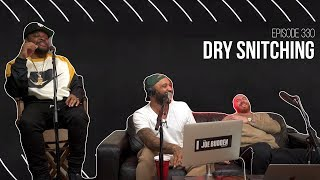 The Joe Budden Podcast - Dry Snitching