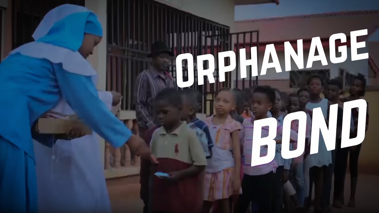 Orphanage Bond Nollywood Movie