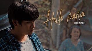 Hello Mama - TaitosmitH |Official MV|