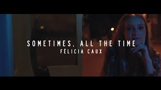 Sometimes, All The Time   Charlotte Cardin & Loud (Cover Félicia Caux)