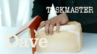 Cut The Best Slice Of Bread Without Using a Knife   Taskmaster S5 EP2   Dave