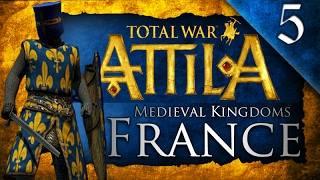 THE HUNDRED YEARS WAR! MEDIEVAL KINGDOMS TOTAL WAR ATTILA: FRANCE CAMPAIGN EP. 5