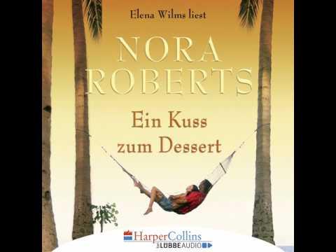 Nora Roberts - Ein Kuss zum Dessert