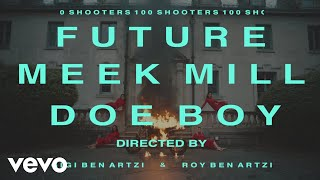 Future   100 Shooters Ft. Meek Mill, Doe Boy