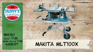 Makita MLT 100X Tischkreissäge ...mein Erfahrungsbericht...