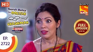 Taarak Mehta Ka Ooltah Chashmah - Ep 2722 - Full Episode - 2nd May, 2019