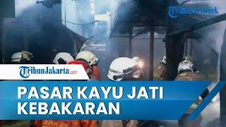 Kebakaran Terjadi di 20 Kios Pasar Kayu Jati Rawamangun, Kerugian Ditaksir hingga Rp1 Miliar
