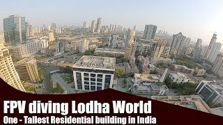 FPV diving Lodha World One - Tallest Residential building in India