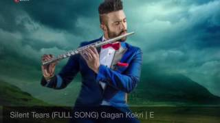 Silent Tears FULL SONG Gagan Kokri   Xtatic Music   Brand New Punjabi Son