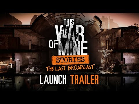 This War of Mine: Stories - The Last Broadcast | Official Launch Trailer thumbnail