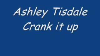 Ashley Tisdale Crank it up (video+lyrics)