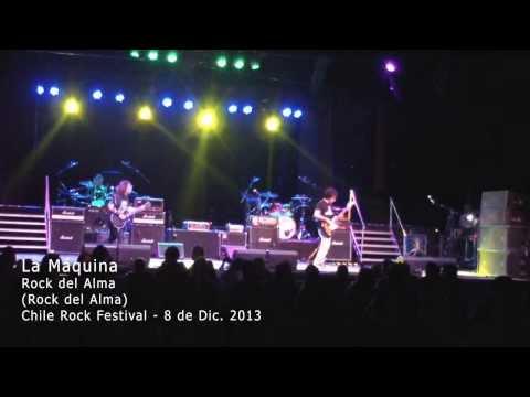 La Máquina - Rock Del Alma - Chile Rock Festival 2013