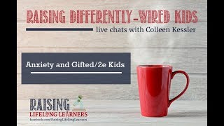 Anxiety and Gifted/2e Kids